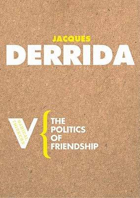 The Politics of Friendship By Derrida, Jacques/ Collins, George (TRN)